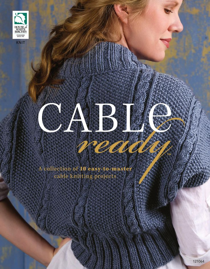 DRG PUBLISHING - CABLE READY: A COLLECTION OF 10 EASY TO MASTER CABLE KNITTING PROJECTS