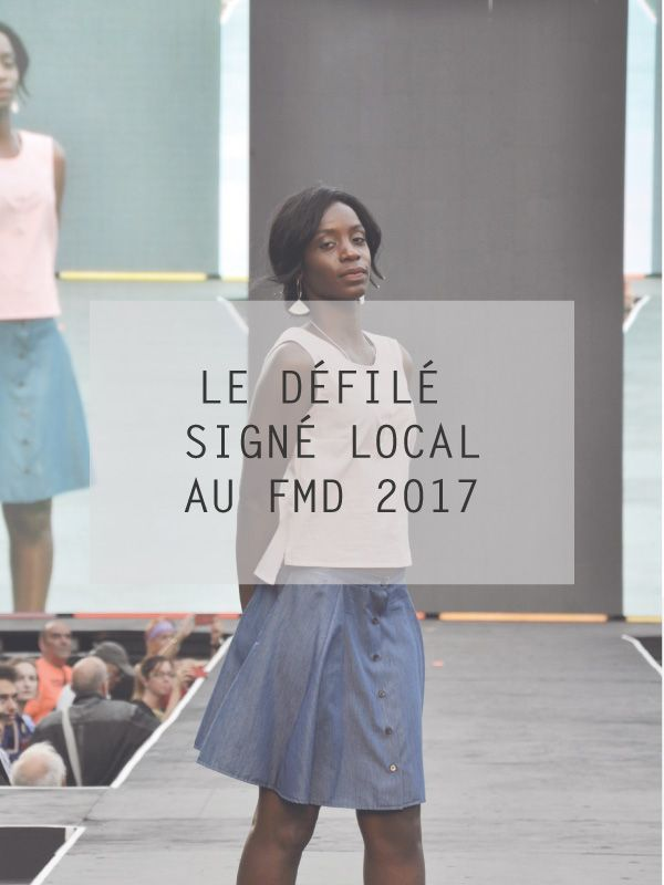 Tous les looks du défilé Signé Local au Festival Mode et Design 2017!