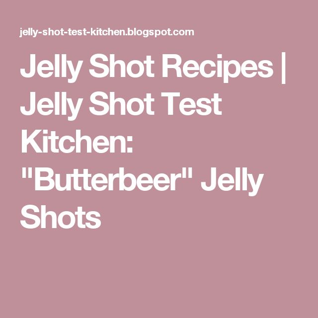 """Jelly Shot Recipes 
