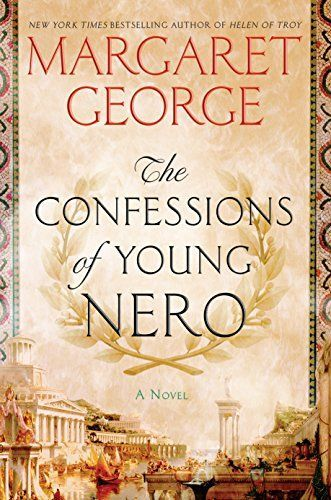 Margaret George's The Confessions of Young Nero is one of the season's biggest new historical fiction books to read.