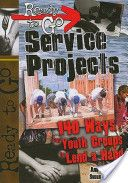 Ready-to-Go Service Projects: 140 Ways for Youth Groups to Lend a Hand by Ann Saylor, Susan Ragsdale. Practical and interactive activities will help youth consider the connection between faith and service, discover the ways they are uniquely designed to serve, and explore service project ideas.