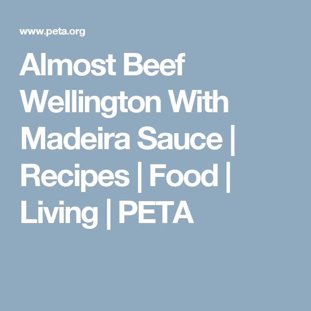 Almost Beef Wellington With Madeira Sauce | Recipes | Food | Living | PETA