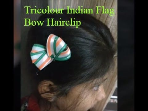 DIY How To Make A Patriotic Tricolour Flag Hairclip.Indian Flag Craft