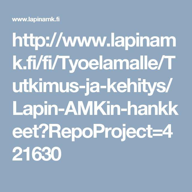http://www.lapinamk.fi/fi/Tyoelamalle/Tutkimus-ja-kehitys/Lapin-AMKin-hankkeet?RepoProject=421630