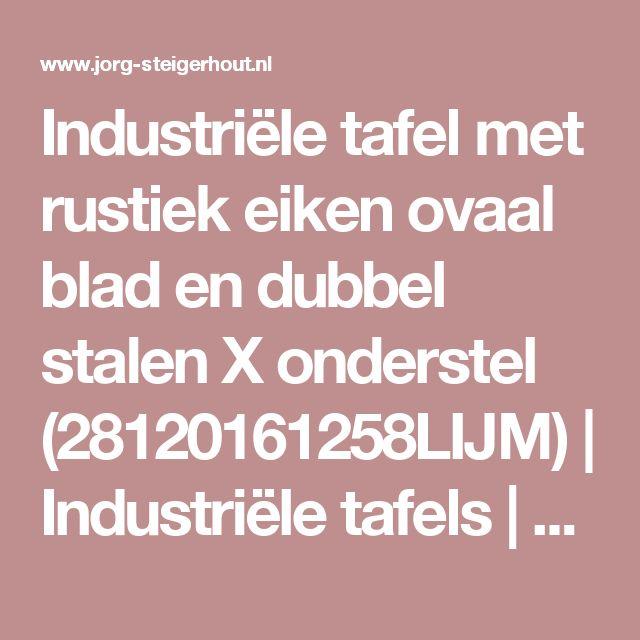 Industriële tafel met rustiek eiken ovaal blad en dubbel stalen X onderstel (28120161258LIJM) | Industriële tafels | JORG`S Houten Meubelen