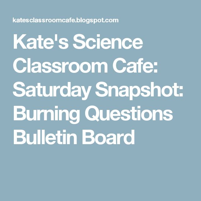 Kate's Science Classroom Cafe: Saturday Snapshot: Burning Questions Bulletin Board