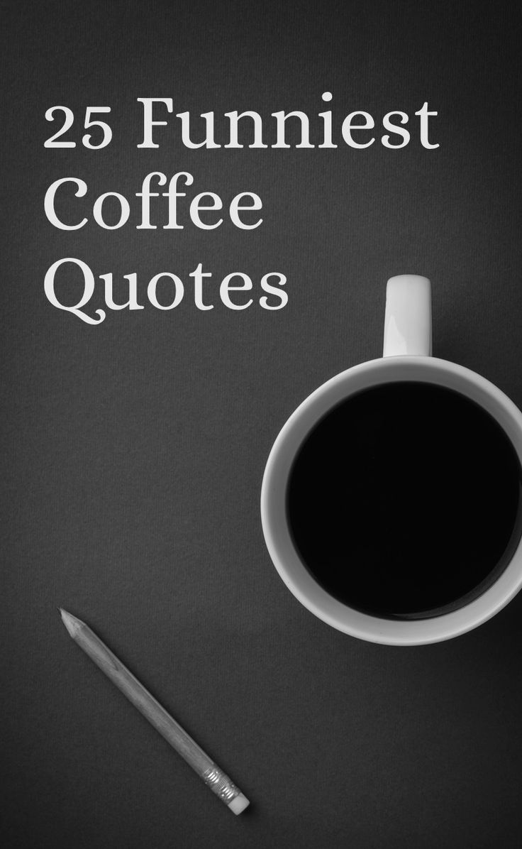 25 Funniest coffee quotes