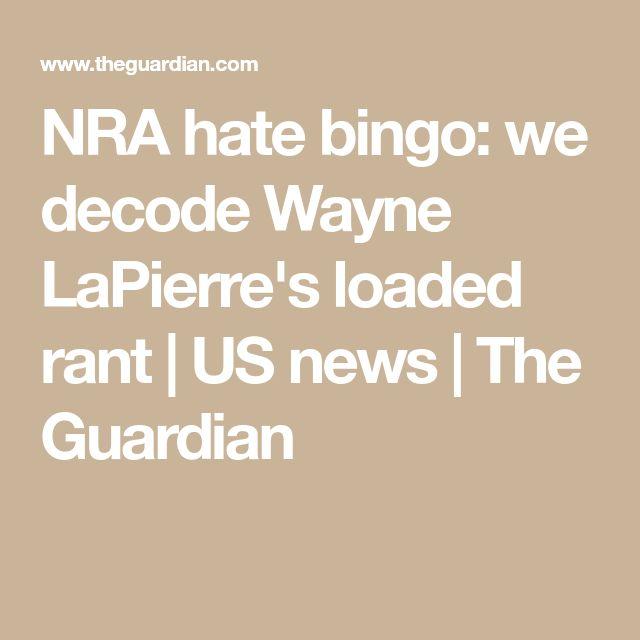 NRA hate bingo: we decode Wayne LaPierre's loaded rant   US news   The Guardian