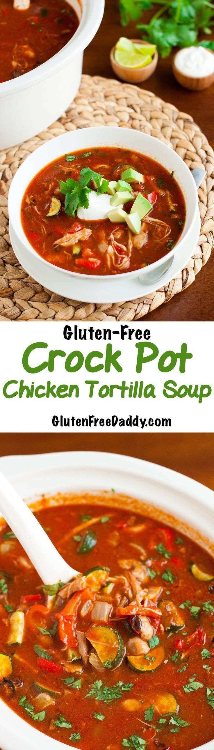 Gluten-Free Crock Pot Chicken Tortilla Soup Recipe- cook the base in a crock pot all day then before serving add roasted vegetables.