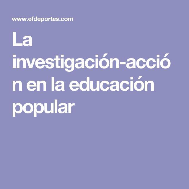 La investigación-acción en la educación popular