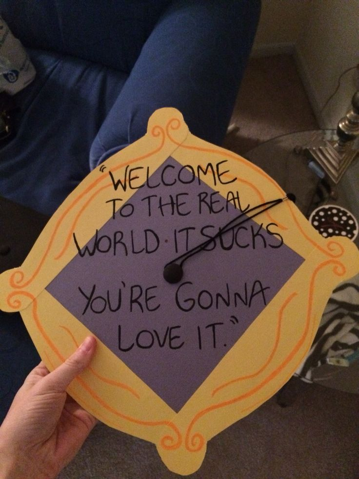 Friends inspired graduation cap (Monica quote on pilot episode!)