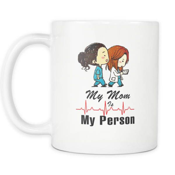Mugs-Greys Anatomy Quote- My mom is my person-merideth Grey-christina Yang-unisex-Mother's day-gifts-rn-doctor-tv-show Mug-11oz-15oz-cute by EvlogiaCustomDesigns on Etsy