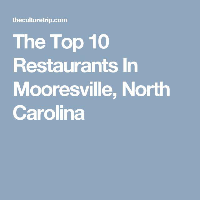 The Top 10 Restaurants In Mooresville, North Carolina