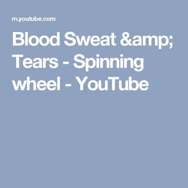Blood Sweat & Tears - Spinning wheel - YouTube