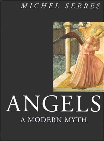 Michael Serres – Angels: A Modern Myth