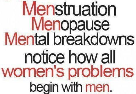 Men Men Men: Laughing, Women Problems, Quotes, Woman, Truths, Funny Stuff, So True, Humor, Things