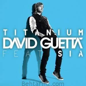دانلود آهنگ خارجی سبک پاپ با نام David Guetta - Titanium ft. Sia | بهترینز