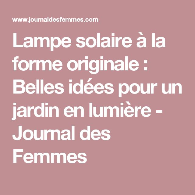 1000+ ideas about Lampe Solaire Jardin on Pinterest ...