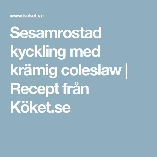 Sesamrostad kyckling med krämig coleslaw | Recept från Köket.se