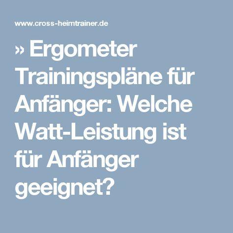 » Ergometer Trainingspläne für Anfänger: Welche Watt-Leistung ist für Anfänger geeignet?