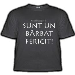 SUNT UN BARBAT FERICIT!    35 RON      Un tricou numai pentru barbati insurati. Pentru ca numai acestia pot cunoaste adevarata fericire :)