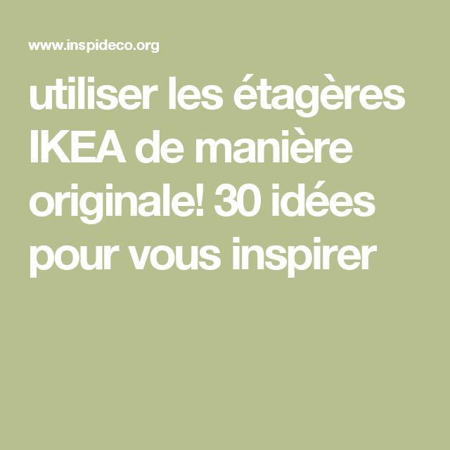 utiliser les étagères IKEA de manière originale! 30 idées pour vous inspirer | Étagère ikea ...