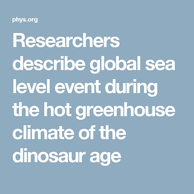 Researchers describe global sea level event during the hot greenhouse climate of the dinosaur age