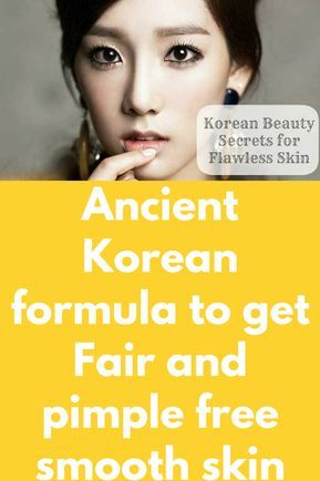 Ancient Korean formula to get Fair and pimple free smooth skin in just 20 minutes