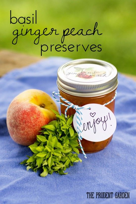 Homemade preserves make great gifts from the garden.  Try adding a bit of basil to peach preserves for a new twist on a classic.