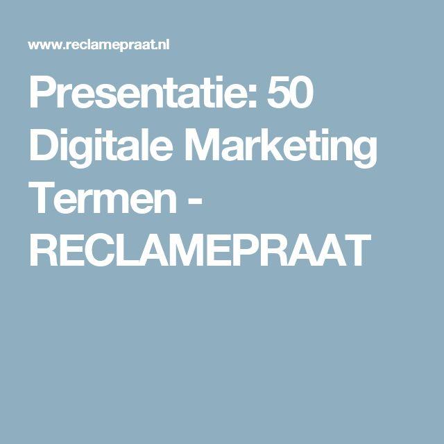 Presentatie: 50 Digitale Marketing Termen - RECLAMEPRAAT