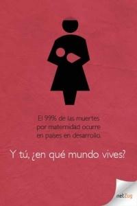 El 99% de las muertes por maternidad ocurre en países en desarrollo. Y tú, ¿en qué mundo vives?