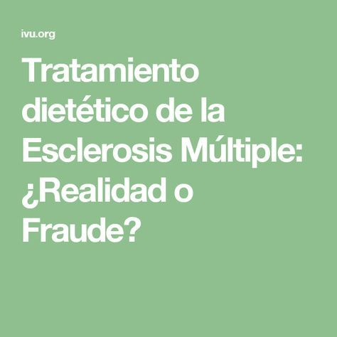 Tratamiento dietético de la Esclerosis Múltiple: ¿Realidad o Fraude?
