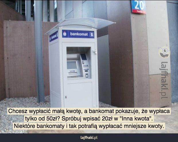 Jak wypłacić małą kwotę w bankomacie? - pomysły, triki, sposoby, lifehacki, porady
