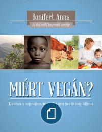 Bonifert Anna - Miért Vegán? 2014.