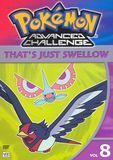 Pokemon Advanced Challenge, Vol. 8: That's Just Swellow [DVD], 23477-7