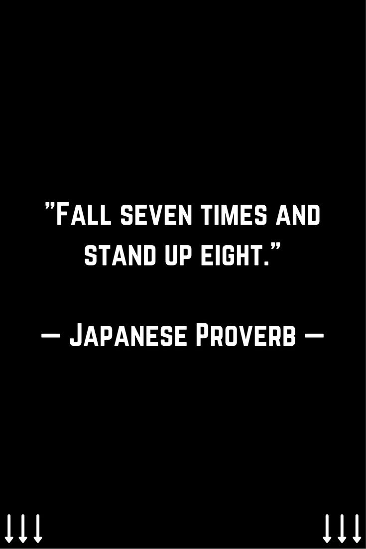"""Fall seven times and stand up eight"" ─ Japanese Proverb. For more daily motivation, leadership, and inbound marketing tips follow me on Instagram @JohnNunez2905 instagram.com/johnnunez2905/"