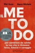 Il Metodo (The Tools) di Stutz e Michels  http://www.ilgiardinodeilibri.it/libri/__il-metodo-the-tools.php?pn=130