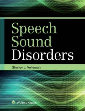 Speech sound disorders - Shelley L. Velleman - #spraakstoornissen #spraaktherapie - plaatsnr. 612.6 /260