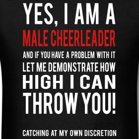 Yes I am a Male Cheerleader Standard T-shirt White | xtreme spirit wear