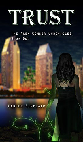 Trust:  The Alex Conner Chronicles Book One, http://www.amazon.com/dp/B00PVBWPLK/ref=cm_sw_r_pi_awdm_cI6ewb0F0AYVD