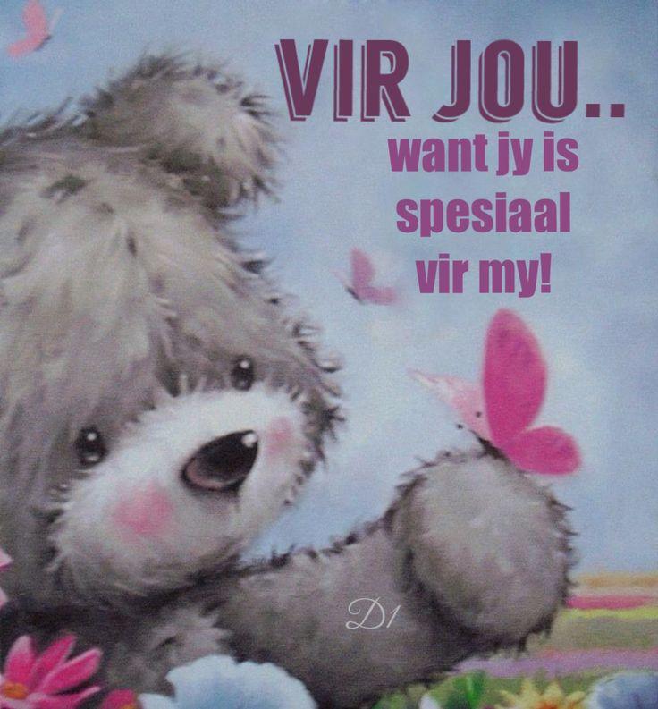 Vir jou....want jy is spesiaal vir my! More