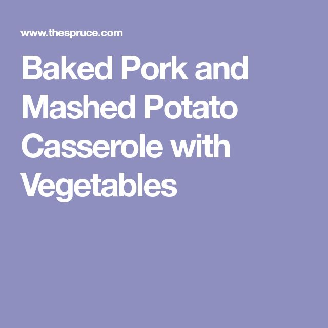 Baked Pork and Mashed Potato Casserole with Vegetables