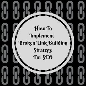 Learn Broken Link Building Technique Implementation With Us
