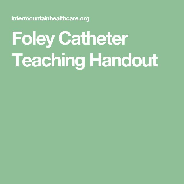 Foley Catheter Teaching Handout