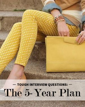"How to Answer the ""5- Year Plan"" Interview Question"