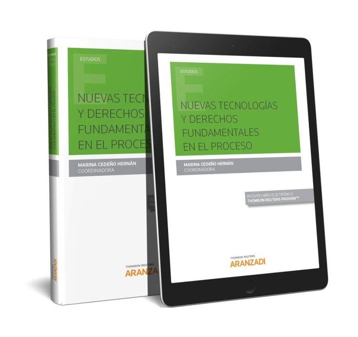 Nuevas tecnologías y derechos fundamentales en el proceso / Marina Cedeño Hernán, coordinadora