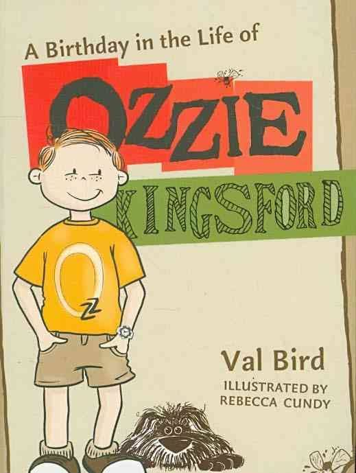 """A birthday in the life of Ozzie Kingsford"", by Val Bird ; illustrated by Rebecca Cundy - Ozzie Kingsford is celebrating his eleventh birthday and, with his mate Fletch, the family is heading off to Cracker Beach for the day. Will things go according to plan? Is there a happy ending? Or is misfortune waiting around each and every corner?."