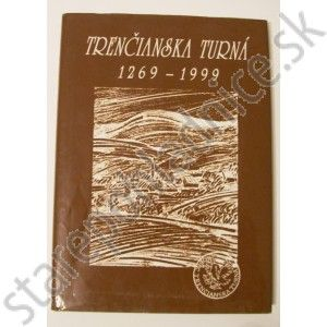 Trenčianská Turná 1269 - 1999
