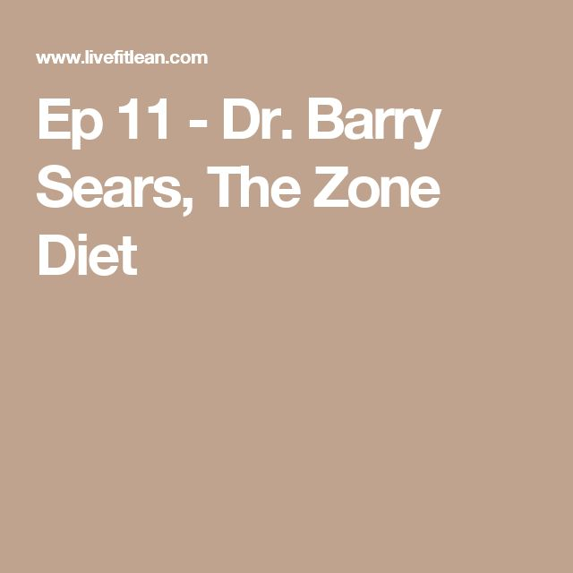 Ep 11 - Dr. Barry Sears, The Zone Diet