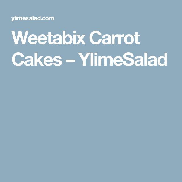 Weetabix Carrot Cakes – YlimeSalad
